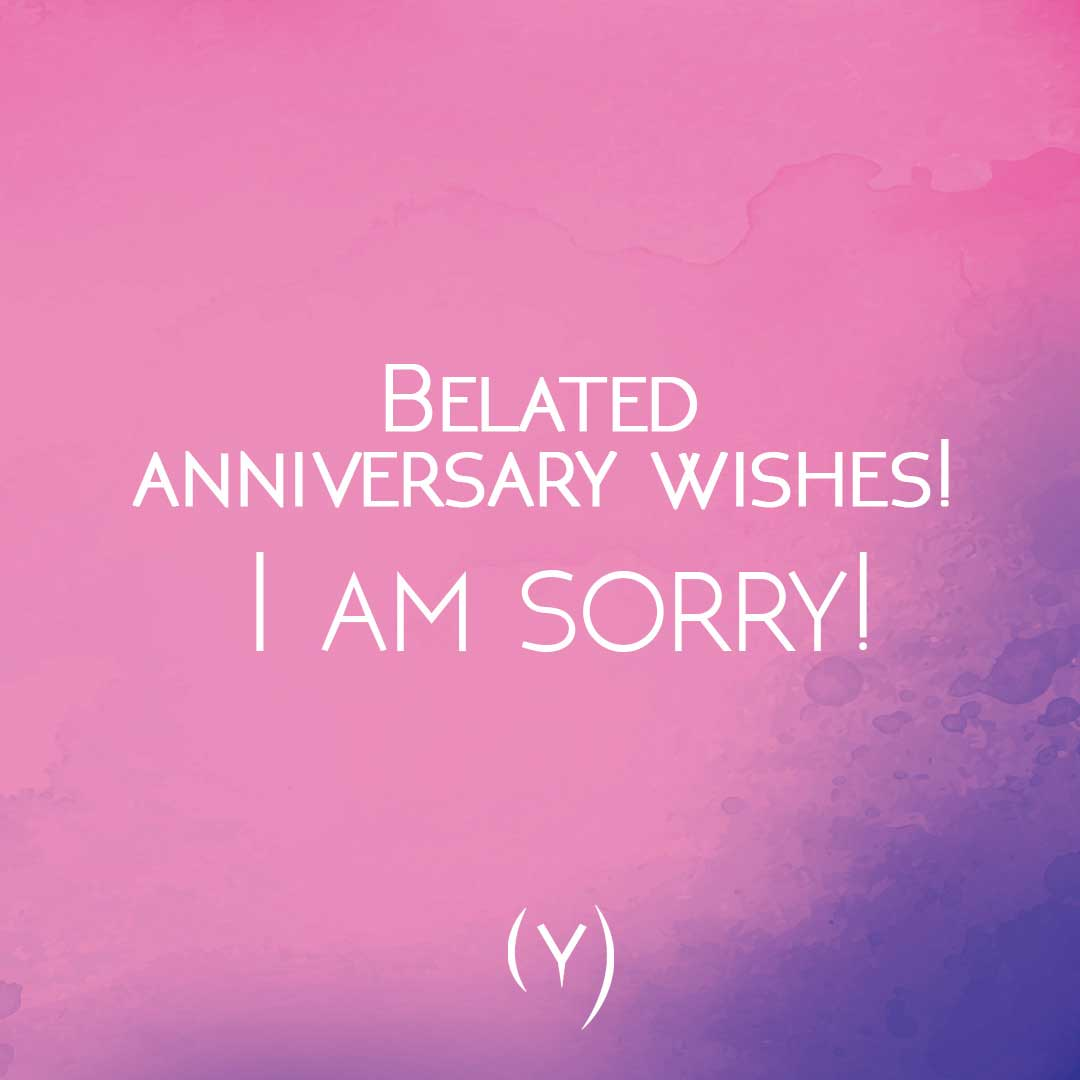Belated-anniversary-wishes-I-am-sorry